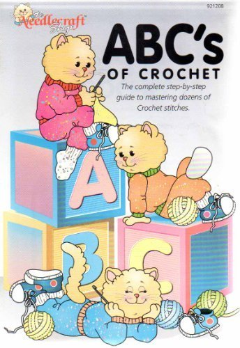 ABC's of Crochet (921208) - The Needlecraft Shop - The Complete Step-by-Step Guide to Mastering Dozens of Crochet - Crochet Needlecraft Shop