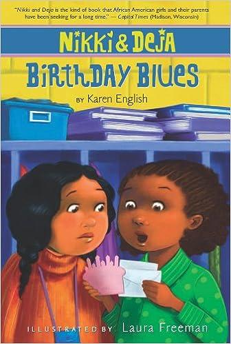 Laden Sie kostenlose PDF-eBooks für das iPad herunter Nikki and Deja: Birthday Blues PDB by Karen English,Laura Freeman