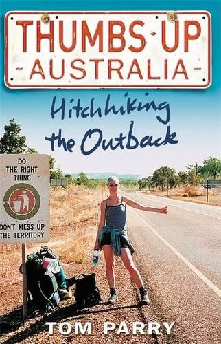 Thumbs Up Australia: Hitching the Outback