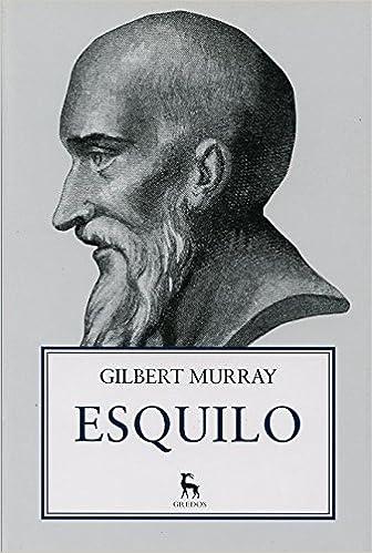 Esquilo (VARIOS GREDOS): Amazon.es: GILBERT MURRAY , JULIA ALQUEZAR SOLSONA: Libros