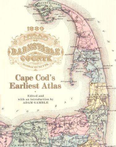 1880 Atlas of Barnstable County Massachusetts : Cape Cod's Earliest Atlas