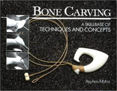 Book Bone Carving: A Skillbase of Techniques and Concepts