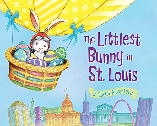 Read Online The Littlest Bunny in St. Louis: An Easter Adventure ebook