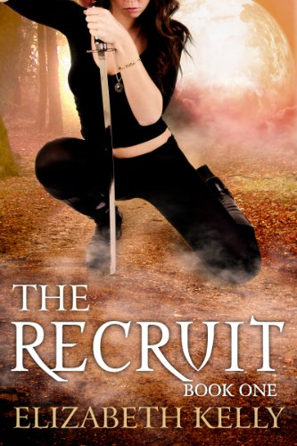 The Recruit: Book One (The Recruit Series 1) by [Kelly, Elizabeth]