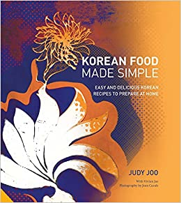 Korean food made simple easy and delicious korean recipes to korean food made simple easy and delicious korean recipes to prepare at home amazon judy joo 9781910254721 books forumfinder Gallery