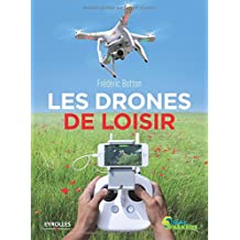 DRONES DE LOISIR (LES)