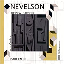 LOUIS NEVELSON : TROPICAL GARDEN II