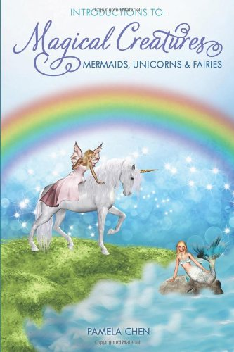 Download Introduction To Magical Creatures: Mermaids, Unicorn, & Fairies pdf