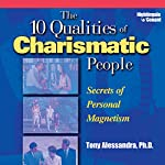 The 10 Qualities of Charismatic People: Secrets of Personal Magnetism | Tony Alessandra
