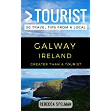 Greater Than a Tourist – Galway Ireland: 50 Travel Tips from a Local