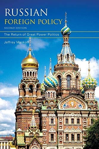 Russian Foreign Policy: The Return of Great Power Politics, 2nd Edition (A Council on Foreign Relations Book) (Return Policy Uk)