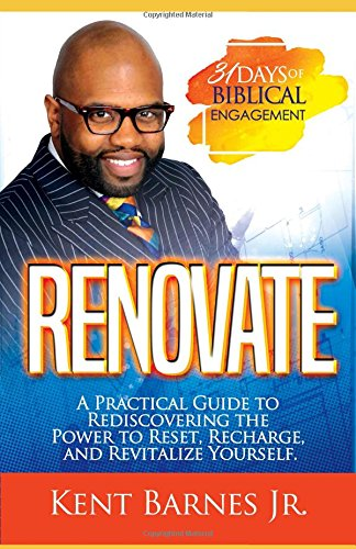 Download Renovate: A Practical Guide to Rediscovering the Power to Reset, Recharge, and Revitalize yourself in 31 Days of Biblical Engagement ebook