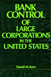Bank Control of Large Corporations in the United States, David M. Kotz, 0520039378