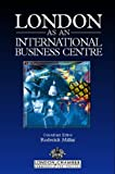 London As an International Business Centre, Roderick Millar., 0749425431