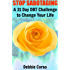 Stop Sabotaging: A 31 Day DBT Challenge to Change Your Life