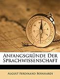 Anfangsgründe der Sprachwissenschaft, August Ferdinand Bernhardi, 117894882X