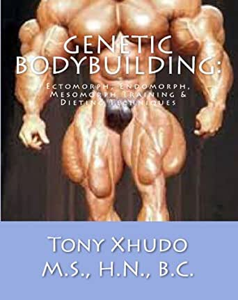 Amazon Com Genetic Bodybuilding Ectomorph Endomorph Mesomorph Training Dieting Techniques Ebook Xhudo Tony Kindle Store