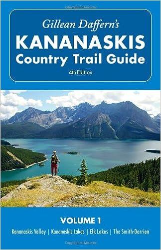 Vol 1 Gillean Dafferns Kananaskis Country Trail Guide 4th Edition Kananaskis Valley/—Kananaskis Lakes/—Elk Lakes/—Smith-Dorrien