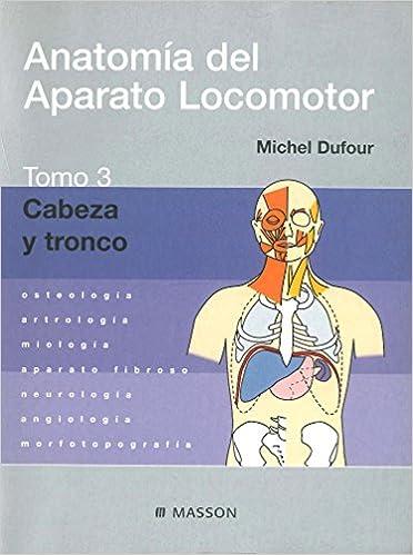 Ebooks descargas gratuitas txt Anatomía del Aparato Locomotor. Tomo 3. Cabeza y tronco PDF