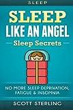 Sleep: Sleep Like An Angel - Sleep Secrets - No More: Sleep Deprivation, Fatigue & Insomnia (Sleep Apnea, How To Sleep, Brain Health, Memory Improvement, Increase Energy, Sleep Paralysis, Fatigue)