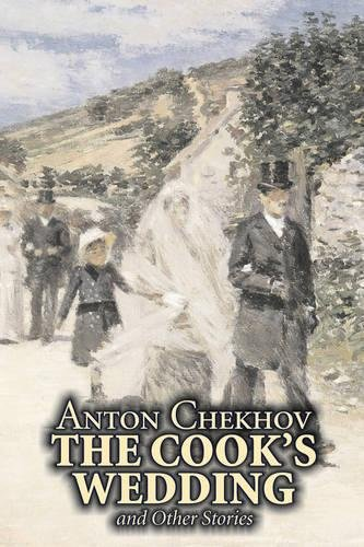 Download The Cook's Wedding and Other Stories by Anton Chekhov, Fiction, Short Stories, Classics, Literary ebook