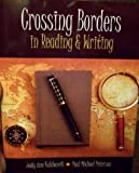 img - for Crossing Borders in Reading AND Writing book / textbook / text book