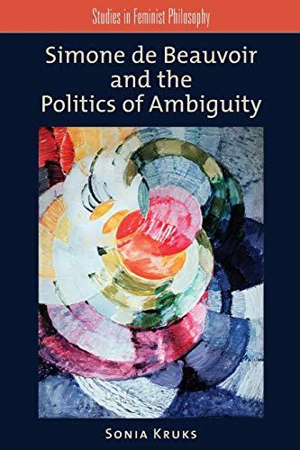 Simone de Beauvoir and the Politics of Ambiguity (Studies in Feminist Philosophy) por Sonia Kruks