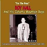 Roy Hall & His Cohutta Mountain Boys: I'm The Boss