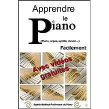 Apprendre le piano : Piano, orgue, synthé,clavier...Facilement avec vidéos gratuites (French Edition)
