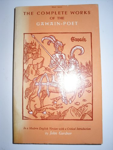Complete Works of the Gawain Poet: Modern English Version