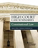 High Court Case Summaries, Constitutional Law (Keyed to Sullivan18th), Publishers Editorial Staff, 1628106832