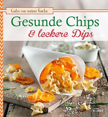 Gesunde Chips & leckere Dips: Knuspern und knabbern auf natürliche Weise (Gutes aus meiner Küche) (German Edition)]()