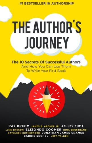 The Father's Journey: The 10 Secrets Of Successful Authors And How You Can Use Them To Write Your First Book