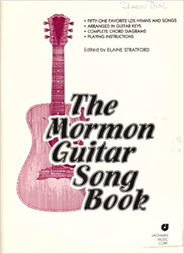 The Mormon Guitar Song Book: Elaine Stratford: Amazon.com: Books