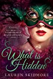 What Is Hidden, Lauren Skidmore, 1462114296