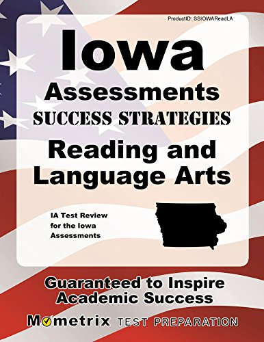 Iowa Assessments Success Strategies Reading and Language Arts Study Guide: IA Test Review for the Iowa Assessments