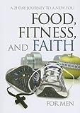 Food, Fitness & Faith For Women: Freeman-Smith