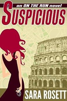 Suspicious (On The Run International Mysteries Book 4) by [Rosett, Sara]