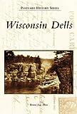 Wisconsin Dells (WI) (Postcard History Series)