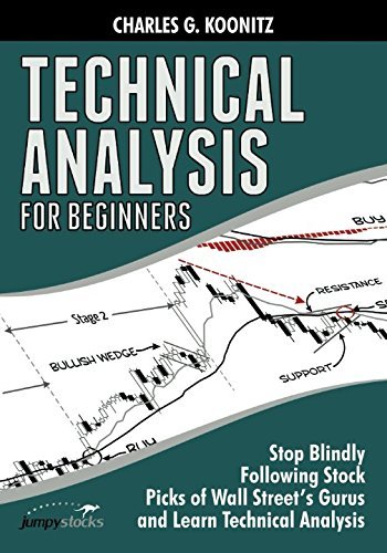 (Technical Analysis for Beginners: Stop Blindly Following Stock Picks of Wall Street's Gurus and Learn Technical Analysis)