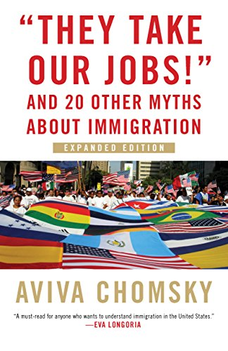 """""""They Take Our Jobs!"""": and 20 Other Myths about Immigration, Expanded Edition"""