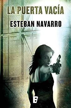 La puerta vacía (Diana Dávila 3) (Spanish Edition) by [Navarro, Esteban]