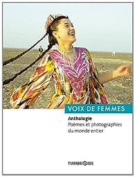 Voix de femmes : Anthologie. Poèmes et photographies du monde entier par Erhan Turgut