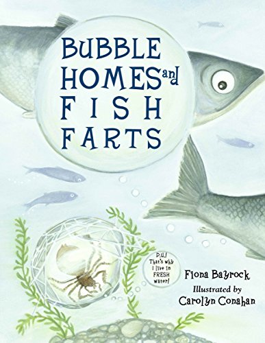 Bubble Homes and Fish FaRTs (Junior Library Guild Selection)
