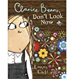 Clarice Bean, Don't Look Now (Turtleback School & Library)[ CLARICE BEAN, DON'T LOOK NOW (TURTLEBACK SCHOOL & LIBRARY) ] by Child, Lauren (Author) Aug-01-08[ Hardcover ]