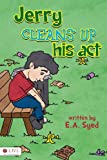 Jerry Cleans up His Act, E. A. Syed, 161777572X