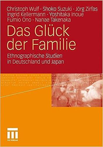 Ilmainen lataus android-kirjoja pdf Das Glück der Familie: Ethnographische Studien in Deutschland und Japan (German Edition) 3531181521 Suomeksi PDF iBook PDB