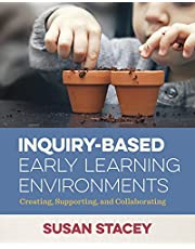 Inquiry-Based Early Learning Environments: Creating Supporting and Collaborating
