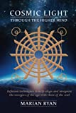 Cosmic Light: Through the Higher Mind - Infusion Techniques: Cosmic Light: Through the Higher Mind - Infusion Techniques