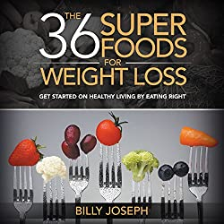 The 36 Superfoods for Weight Loss